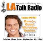 Dave Cohen - Good Vibration Station-LA talk Radio