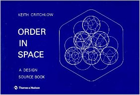 Order In Space by Keith Critchlow