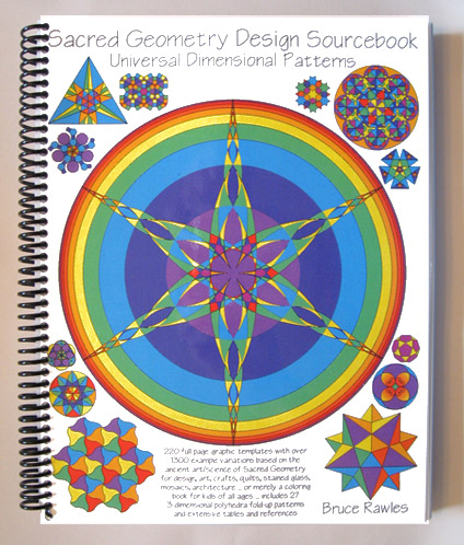 Sacred Geometry Design Sourcebook - Universal Dimensional Patterns by Bruce Rawles